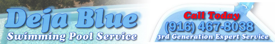 Pool Inspections by Deja Blue Pool Service | (916) 467-8038 | Call or Text NOW